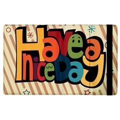 Have A Nice Happiness Happy Day Apple Ipad 3/4 Flip Case by Simbadda