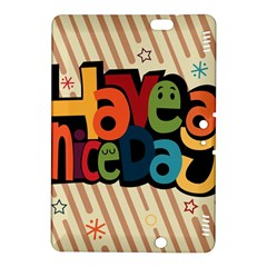 Have A Nice Happiness Happy Day Kindle Fire Hdx 8 9  Hardshell Case by Simbadda