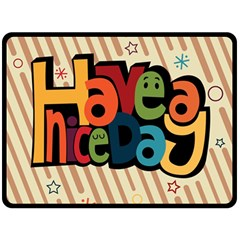 Have A Nice Happiness Happy Day Double Sided Fleece Blanket (large)  by Simbadda