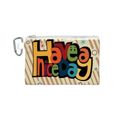 Have A Nice Happiness Happy Day Canvas Cosmetic Bag (s) by Simbadda
