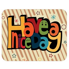 Have A Nice Happiness Happy Day Double Sided Flano Blanket (medium)  by Simbadda