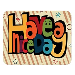Have A Nice Happiness Happy Day Double Sided Flano Blanket (large)  by Simbadda