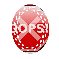 Oops Stop Sign Icon Ornament (oval Filigree) by Alisyart