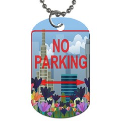 No Parking  Dog Tag (two Sides) by Valentinaart