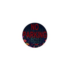 No Parking  1  Mini Buttons by Valentinaart
