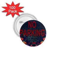 No Parking  1 75  Buttons (100 Pack)  by Valentinaart