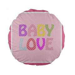 Pink Baby Love Text In Colorful Polka Dots Standard 15  Premium Flano Round Cushions by Simbadda