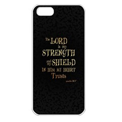 The Lord Is My Strength And My Shield In Him My Heart Trusts      Inspirational Quotes Apple Iphone 5 Seamless Case (white) by chirag505p