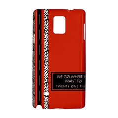 Poster Twenty One Pilots We Go Where We Want To Samsung Galaxy Note 4 Hardshell Case by Onesevenart