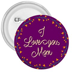 Happy Mothers Day Celebration I Love You Mom 3  Buttons by Nexatart