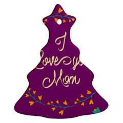Happy Mothers Day Celebration I Love You Mom Christmas Tree Ornament (Two Sides)
