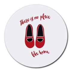 There Is No Place Like Home Round Mousepads by Valentinaart
