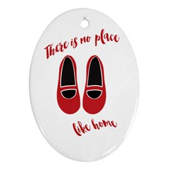 There Is No Place Like Home Oval Ornament (two Sides) by Valentinaart