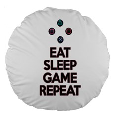 Eat Sleep Game Repeat Large 18  Premium Round Cushions by Valentinaart