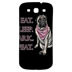 Eat, Sleep, Bark, Repeat Pug Samsung Galaxy S3 S Iii Classic Hardshell Back Case by Valentinaart