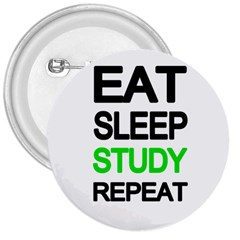 Eat Sleep Study Repeat 3  Buttons by Valentinaart