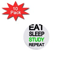 Eat Sleep Study Repeat 1  Mini Buttons (10 Pack)  by Valentinaart