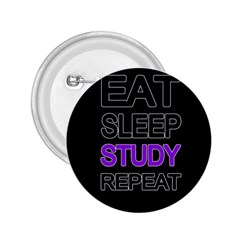 Eat Sleep Study Repeat 2 25  Buttons by Valentinaart
