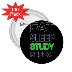 Eat Sleep Study Repeat 2 25  Buttons (100 Pack)  by Valentinaart