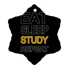 Eat Sleep Study Repeat Snowflake Ornament (two Sides) by Valentinaart