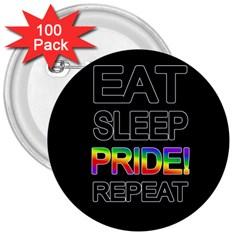 Eat Sleep Pride Repeat 3  Buttons (100 Pack)  by Valentinaart