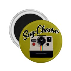 Say Cheese 2 25  Magnets by Valentinaart