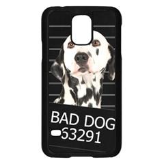 Bad Dog Samsung Galaxy S5 Case (black) by Valentinaart