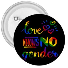 Love Knows No Gender 3  Buttons by Valentinaart