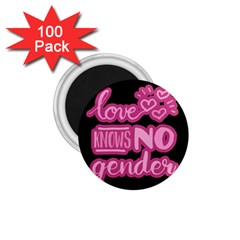 Love Knows No Gender 1 75  Magnets (100 Pack)  by Valentinaart