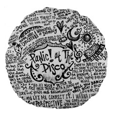 Panic! At The Disco Lyric Quotes Large 18  Premium Flano Round Cushions by Onesevenart