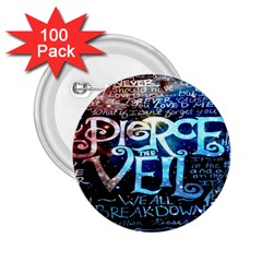 Pierce The Veil Quote Galaxy Nebula 2 25  Buttons (100 Pack)  by Onesevenart