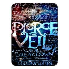 Pierce The Veil Quote Galaxy Nebula Samsung Galaxy Tab 3 (10 1 ) P5200 Hardshell Case  by Onesevenart