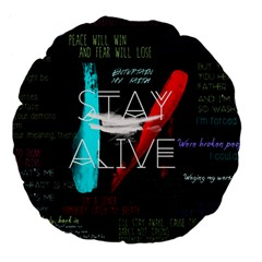 Twenty One Pilots Stay Alive Song Lyrics Quotes Large 18  Premium Flano Round Cushions by Onesevenart