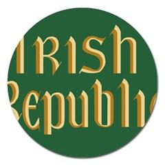The Irish Republic Flag (1916, 1919 1922) Magnet 5  (round) by abbeyz71