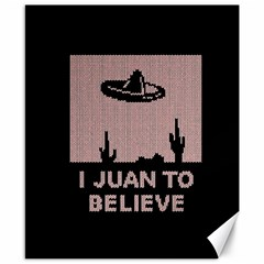 I Juan To Believe Ugly Holiday Christmas Black Background Canvas 8  X 10  by Onesevenart