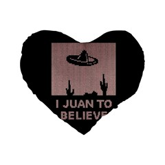 I Juan To Believe Ugly Holiday Christmas Black Background Standard 16  Premium Flano Heart Shape Cushions by Onesevenart