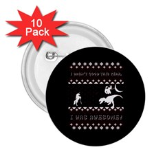 I Wasn t Good This Year, I Was Awesome! Ugly Holiday Christmas Black Background 2 25  Buttons (10 Pack)  by Onesevenart