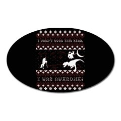 I Wasn t Good This Year, I Was Awesome! Ugly Holiday Christmas Black Background Oval Magnet by Onesevenart