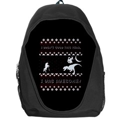 I Wasn t Good This Year, I Was Awesome! Ugly Holiday Christmas Black Background Backpack Bag by Onesevenart