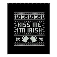 Kiss Me I m Irish Ugly Christmas Black Background Shower Curtain 60  X 72  (medium)  by Onesevenart