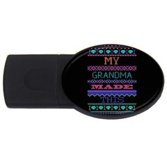 My Grandma Made This Ugly Holiday Black Background Usb Flash Drive Oval (4 Gb) by Onesevenart