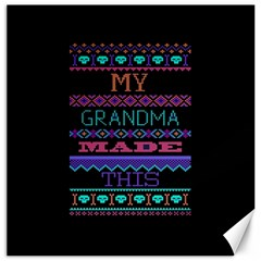 My Grandma Made This Ugly Holiday Black Background Canvas 12  X 12   by Onesevenart
