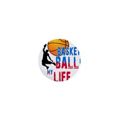 Basketball Is My Life 1  Mini Buttons by Valentinaart