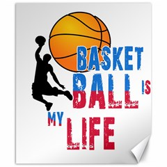 Basketball Is My Life Canvas 8  X 10  by Valentinaart