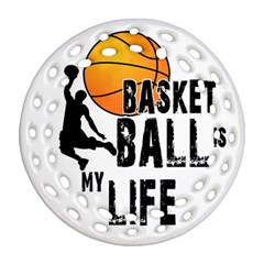 Basketball Is My Life Round Filigree Ornament (two Sides) by Valentinaart