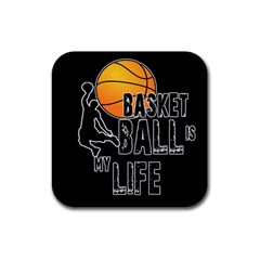 Basketball Is My Life Rubber Square Coaster (4 Pack)  by Valentinaart
