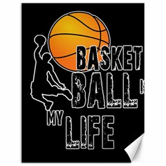 Basketball Is My Life Canvas 12  X 16   by Valentinaart