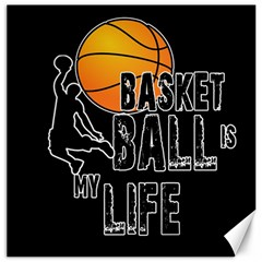 Basketball Is My Life Canvas 16  X 16   by Valentinaart