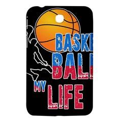 Basketball Is My Life Samsung Galaxy Tab 3 (7 ) P3200 Hardshell Case  by Valentinaart