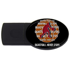 Basketball Never Stops Usb Flash Drive Oval (4 Gb) by Valentinaart